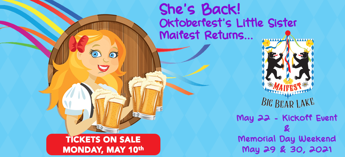 She's Back! Oktoberfest's Little Sister Maifest Returns. May 22 Kickoff Event and Memorial Day Weekend May 29 and 30, 2021. Tickets on sale Monday, May 10th